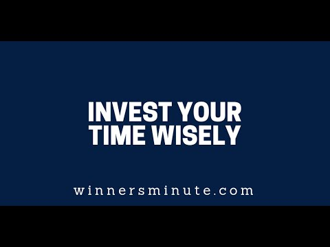 Invest Your Time Wisely  The Winner's Minute With Mac Hammond