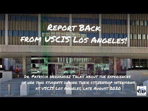 Report Back from USCIS Los Angeles!