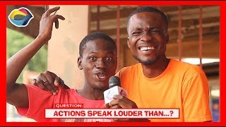 Actions Speak Louder Than...? | Street Quiz | Funny Videos | Funny African Videos | African Comedy |