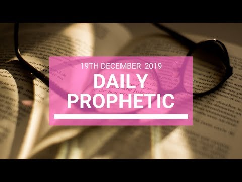 Daily Prophetic 19 December 3 of 4