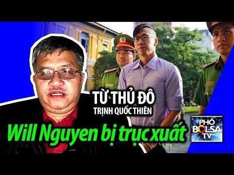 TỪ THỦ ĐÔ: Bình luận vụ Will Nguyen được trả tự do và bị trục xuất khỏi VN