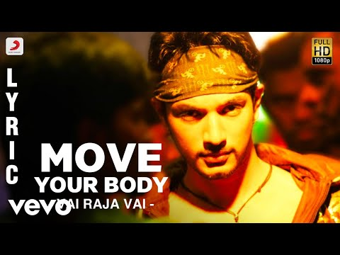 Vai Raja Vai - Move Your Body Lyric   Gautham Karthik, Priya Anand   Yuvan - sonymusicsouthvevo