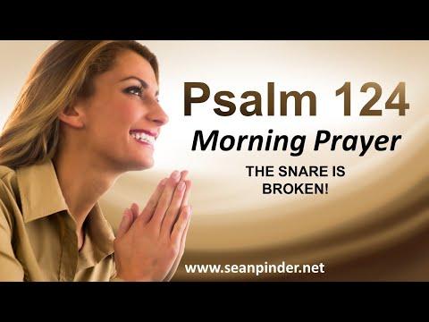 The SNARE is BROKEN - PSALMS 124 - Morning Prayer