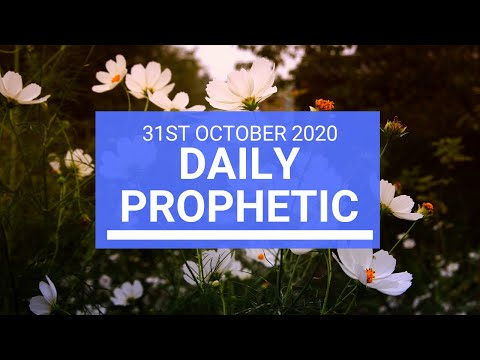 Daily Prophetic 31 October 2020 5 of 9 Daily Prophetic Word