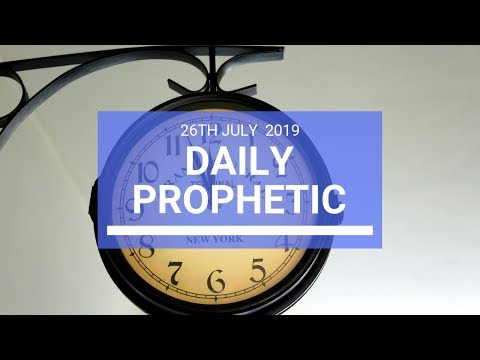 Daily Prophetic 26 July 2019 Word 2