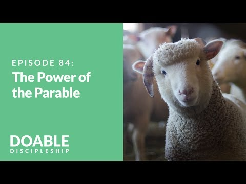 E84 The Power of the Parable