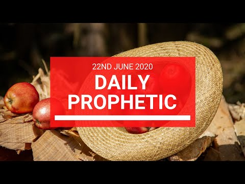 Daily Prophetic 22 June 2020 5 of 7
