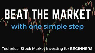 Technical Stock Market Investing for Beginners in 2019 | How To Beat The Market's Return!