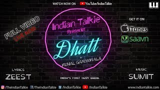 Dhatt | Kunal Ganjawala | Lyrical Video | Sum It - indiantalkie , Fusion