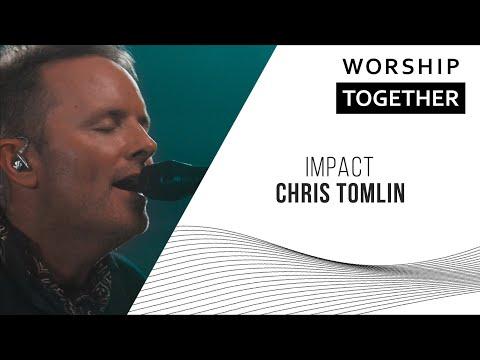 Impact // Chris Tomlin // New Song Cafe