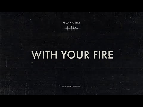 With Your Fire  HungryGen Worship