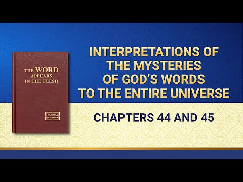Interpretations of the Mysteries of Gods Words to the Entire Universe: Chapters 44 and 45