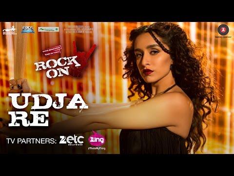 UDJA RE LYRICS - Rock On 2 | Shraddha Kapoor