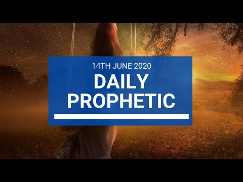 Daily Prophetic 14 June 2020 1 of 7