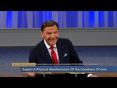 Expect a Physical Manifestation of the Goodness of God