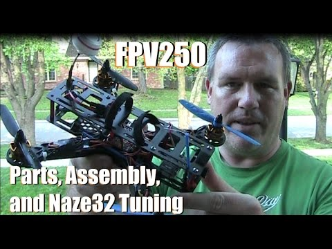 FPV250 Quadcopter Parts, Assembly, and Tuning with Naze32 - UCfLFTP1uTuIizynWsZq2nkQ