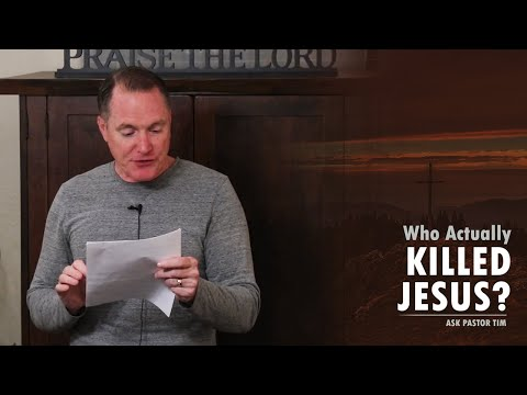 Who Actually Killed Jesus? - Ask Pastor Tim
