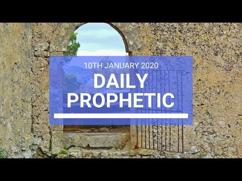 Daily Prophetic 10 January 2 of 4