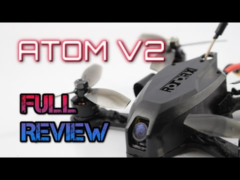 Atom V2 from Rotor X. Full Review - The best quad I have seen. EVER!! - UC3ioIOr3tH6Yz8qzr418R-g