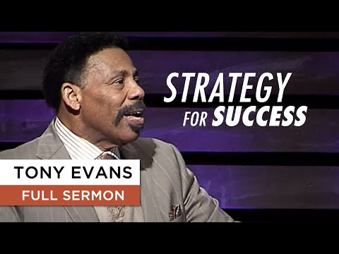 Strategy for Success - Tony Evans Sermon