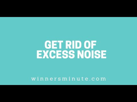 Get Rid of Excess Noise // The Winner's Minute With Mac Hammond