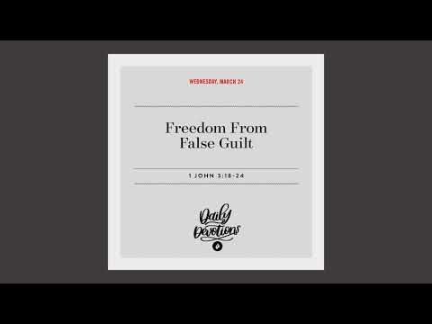 Freedom From False Guilt  Daily Devotional