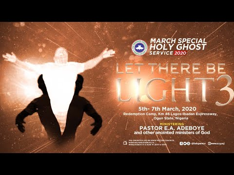RCCG MARCH 2020 SPECIAL HOLY GHOST SERVICE - LET THERE BE LIGHT 3
