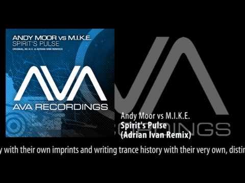 Andy Moor vs M.I.K.E. - Spirit's Pulse (Adrian Ivan Remix) - UCGZXYc32ri4D0gSLPf2pZXQ
