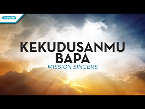 KekudusanMu Bapa - Mission Singers (with lyric)