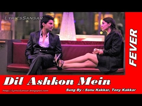 Dil Ashkon Mein Lyrics – Fever   Sonu Kakkar, Tony Kakkar