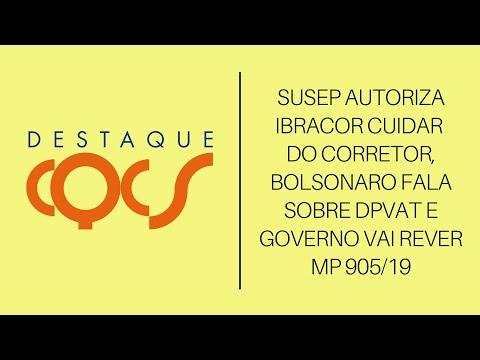 Imagem post: SUSEP autoriza IBRACOR a cuidar do Corretor, Bolsonaro fala sobre DPVAT e governo vai rever MP 905/19