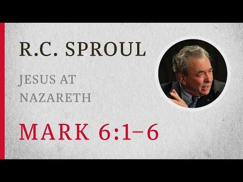 Jesus at Nazareth (Mark 6:1-6)  A Sermon by R.C. Sproul