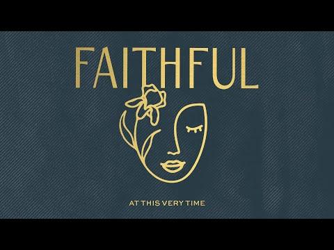 At This Very Time (Audio)  FAITHFUL, Jess Ray, Sandra McCracken & Savannah Locke