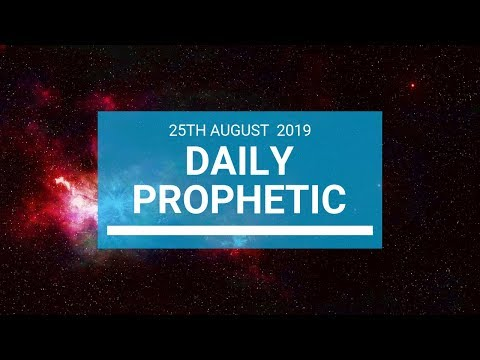 Daily prophetic 25 August 2019  Word 1