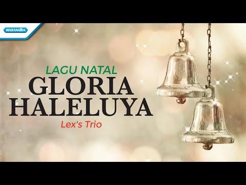 Lex's Trio - Gloria Haleluya