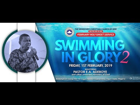 RCCG FEBRUARY 2019 HOLY GHOST SERVICE - SWIMMING IN GLORY 2 #SwimminginGlory2