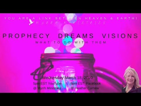 PROPHECY DREAMS VISIONS - wHAT TO DO WITH THEM
