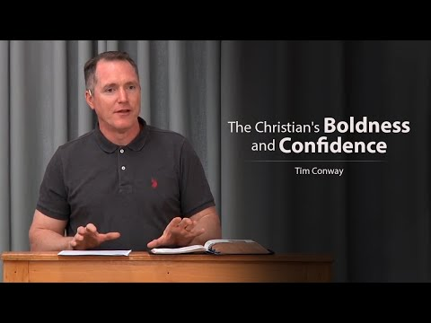 The Christian's Boldness and Confidence - Tim Conway
