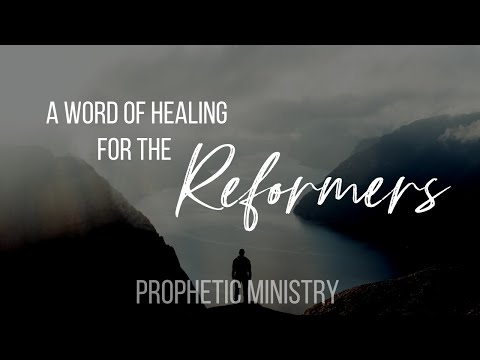 Are you a Reformer or Wild One for Jesus? This is for you.. // Prophetic Prayer