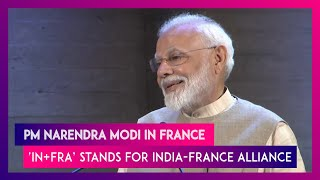 PM Modi Calls India-France Alliance 'IN+FRA' While Speaking To Indian Community During France Visit