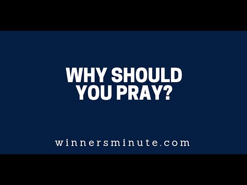 Why Should You Pray?