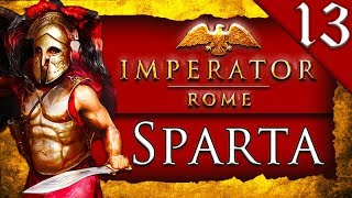 REUNITING ALEXANDER'S EMPIRE SERIES FINALE! Imperator Rome: Sparta Campaign Gameplay #13