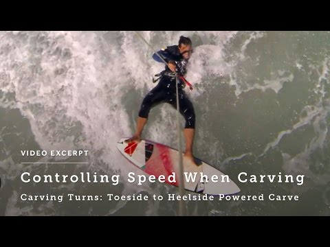 Carving Turns: Toeside to Heelside Powered Carves - Kitesurfing Technique & Tips
