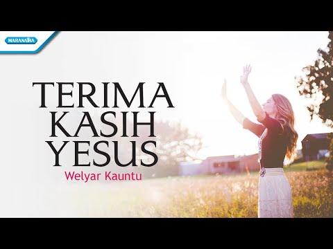 Welyar Kauntu - Terima kasih Yesus