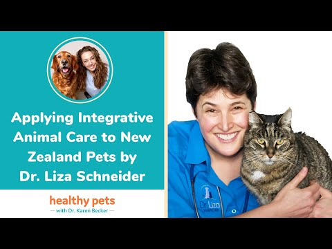 Applying Integrative Animal Care to New Zealand Pets by Dr. Liza Schneider