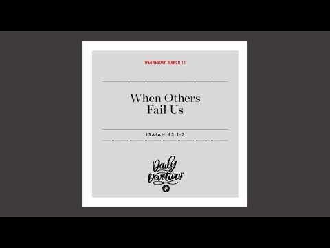 When Others Fail Us - Daily Devotional