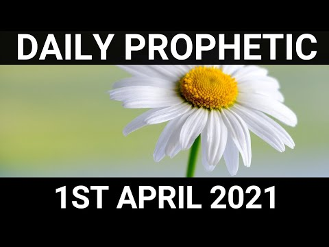 Daily Prophetic 1 April 2021 4 of 7