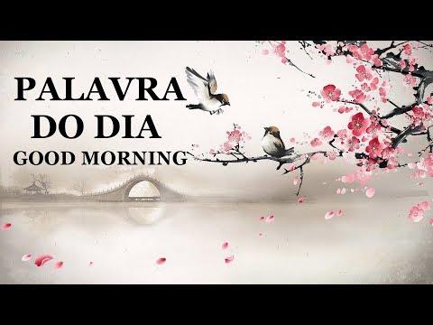 PALAVRA DO DIA 22/07/2019 - MENSAGEM DE BOM DIA MOTIVACIONAL PARA REFLEXÃO DE VIDA GOOD MORNING DAY