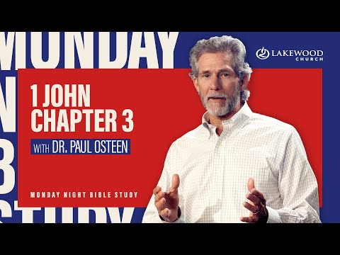 1 John 3  Paul Osteen, M.D.