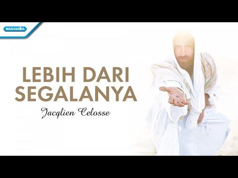 Lebih Dari Segalanya - Jacqlien Celosse (with lyric)